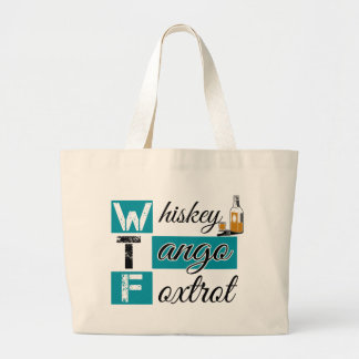 Whiskey Tango Foxtrot Large Tote Bag