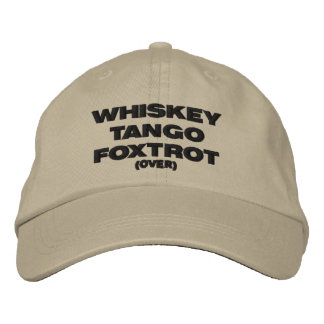 Whiskey Tango Foxtrot (over) Embroidered Cap