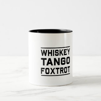 Whiskey Tango Foxtrot Two-Tone Coffee Mug