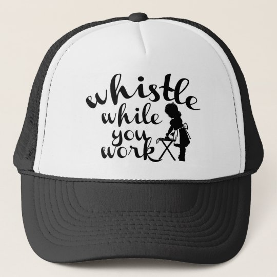 Whistle While You Work Women's Trucker Hat