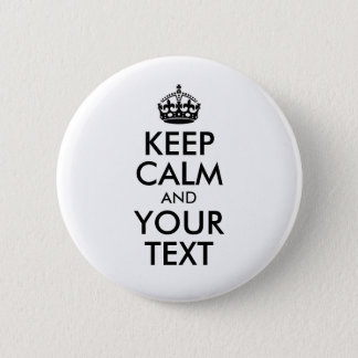 White and Black Keep Calm and Your Text 6 Cm Round Badge