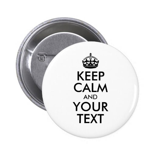 White and Black Keep Calm and Your Text Buttons
