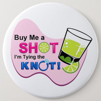 "White ""Buy Me a Shot I'm Tying the Knot"" Pin"
