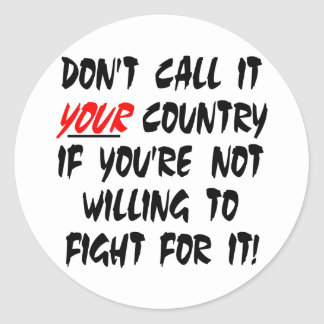 White Dont Call It Your Country Classic Round Sticker