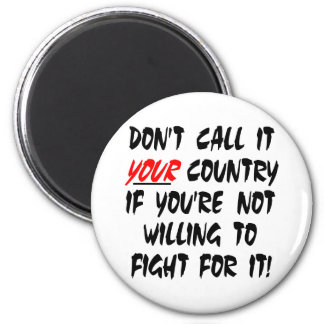 White Dont Call It Your Country 6 Cm Round Magnet