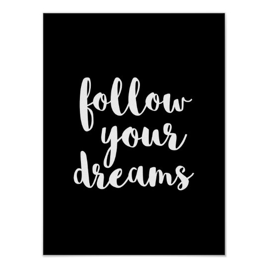 White follow your dreams quote art poster