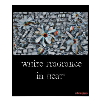 """White Fragrance In Heat"" - poster"