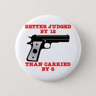 White Gun Better Tried By 12 6 Cm Round Badge