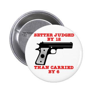 White Gun Better Tried By 12 6 Cm Round Badge