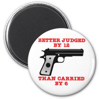 White Gun Better Tried By 12 Magnet