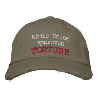 White House approves Torture Embroidered Hats