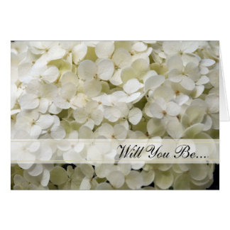 White Hydrangea Will You Be My Bridesmaid Card