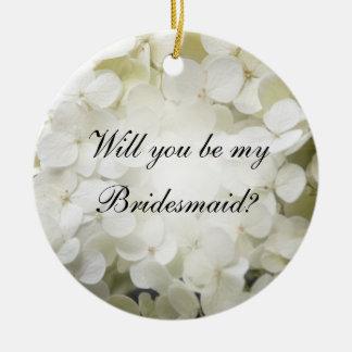 White Hydrangea Will You Be My Bridesmaid Ornament