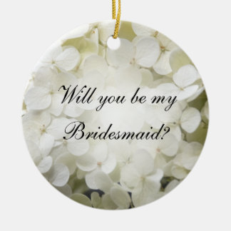 White Hydrangea Will You Be My Bridesmaid Round Ceramic Decoration