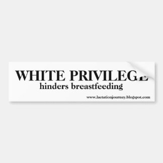 WHITE PRIVILEGE HINDERS BUMPER STICKER
