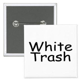White Trash 15 Cm Square Badge