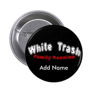 White Trash Reunion Button