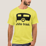 White Trash trailer icon - trailer park T-Shirt