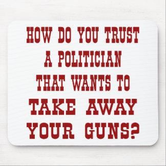 White Trust Politician Wants Ur Guns Mouse Pad