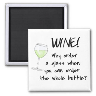 White Wine Order Whole Bottle Funny Text Word Art Square Magnet