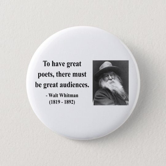 Whitman Quote 12b 6 Cm Round Badge