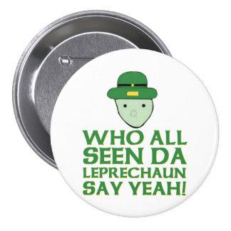 Who All Seen Da Leprechaun Say Yeah Meme 7.5 Cm Round Badge