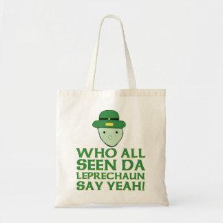 Who All Seen Da Leprechaun Say Yeah Meme Tote Bag