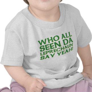 Who All Seen Da Leprechaun Say Yeah Meme Tshirt