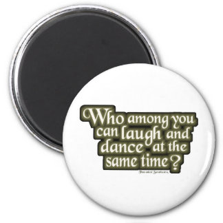 Who among you can laugh and dance... (Nietzsche) 6 Cm Round Magnet