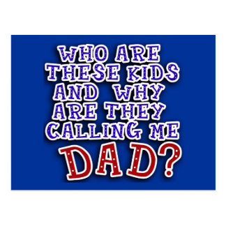 Who Are These Kids & Why Are They Calling Me DAD? Postcard