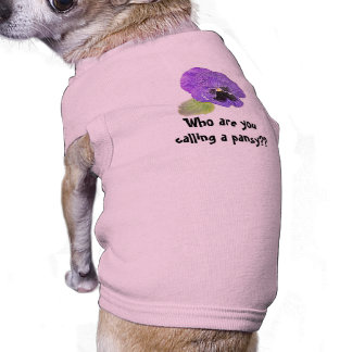 """ Who are you calling a pansy?"" custom dog shirt"