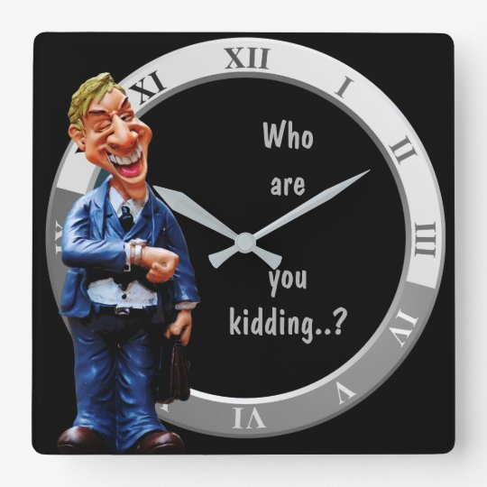 Who Are You Kidding Wall Clock