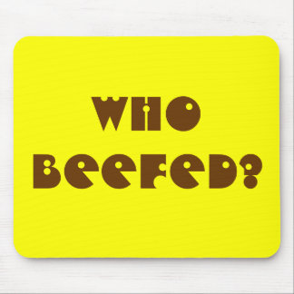 Who Beefed? Mouse Pad