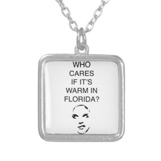 Who cares if it's warm in Florida fun collection Square Pendant Necklace