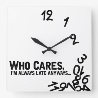 Who cares, I'm always late anyway... Clocks