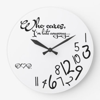 who cares, I'm late anyway! Clock
