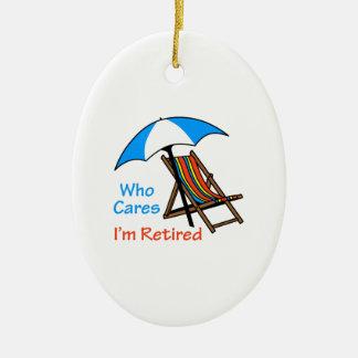 Who Cares I'm Retired Christmas Ornament