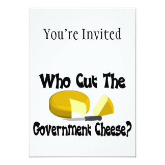 Who Cut The Government Cheese 13 Cm X 18 Cm Invitation Card