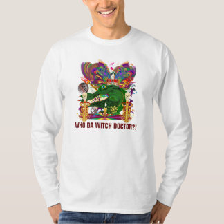 Who Da Witch Doctor Gator Front Witch Doctor Back T-Shirt