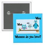 Who do you Love? Pinback Button