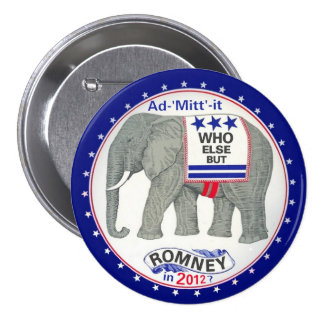 Who Else But Romney? 7.5 Cm Round Badge