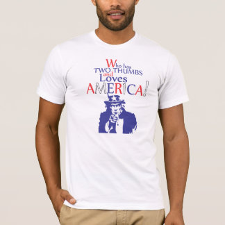 Who has two thumbs and loves america T-Shirt