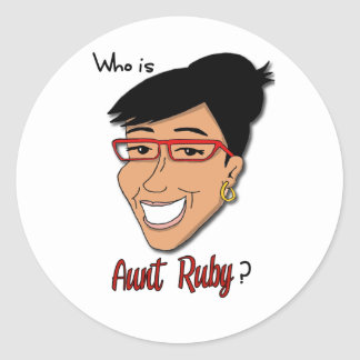 Who is Aunt Ruby? Round Sticker