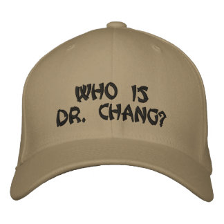 Who is Dr. Chang? Embroidered Hats
