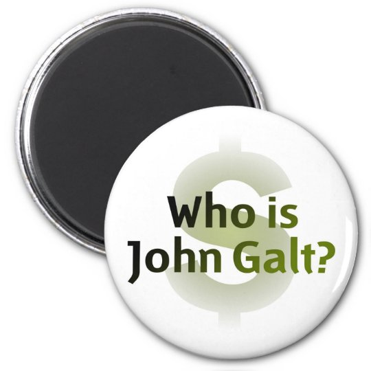 Who Is John Galt? Money Symbol 6 Cm Round Magnet