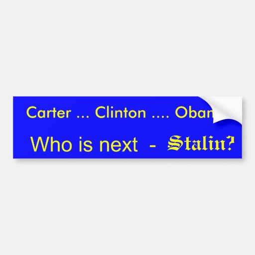 Who is next Stalin? Bumper Stickers