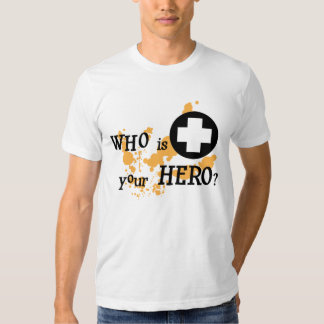 Who is Your Hero? T-shirts