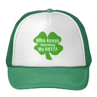 Who Keeps Touching My Butt? Trucker Hat