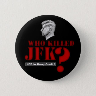 Who killed President Kennedy? 6 Cm Round Badge