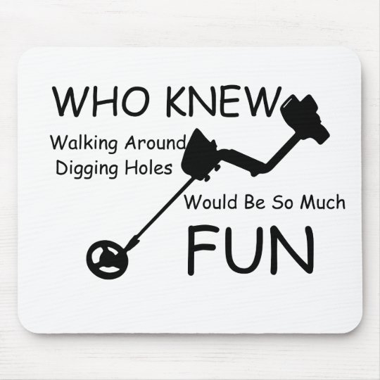 Who Knew Walking, Digging Holes Would Be So
